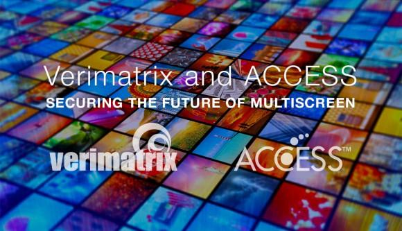 Verimatrix and ACCESS secure the future of multiscreen